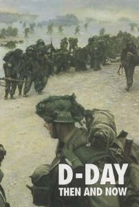 D-Day, then & now Volume 1